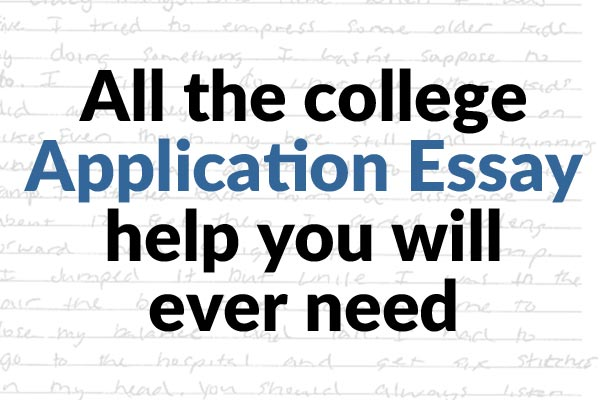 Help for writing college application essays