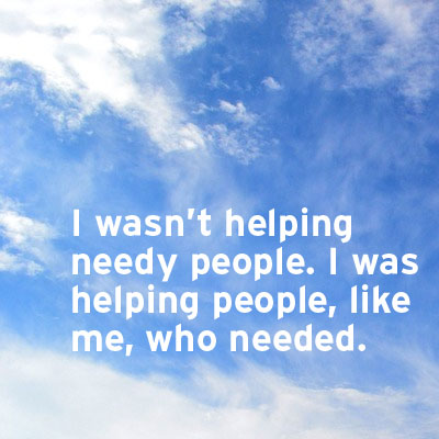 Helping people like me quote