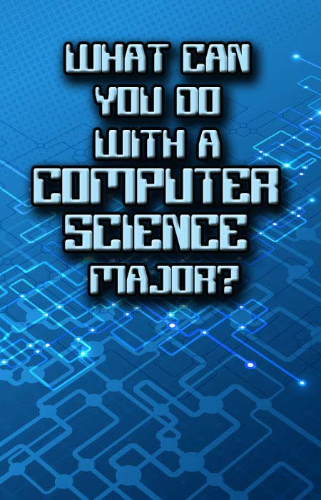 What Can You Do With a Computer Science Major?