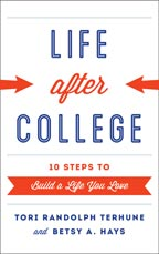 Life After College: 10 Steps to Build a Life You Love