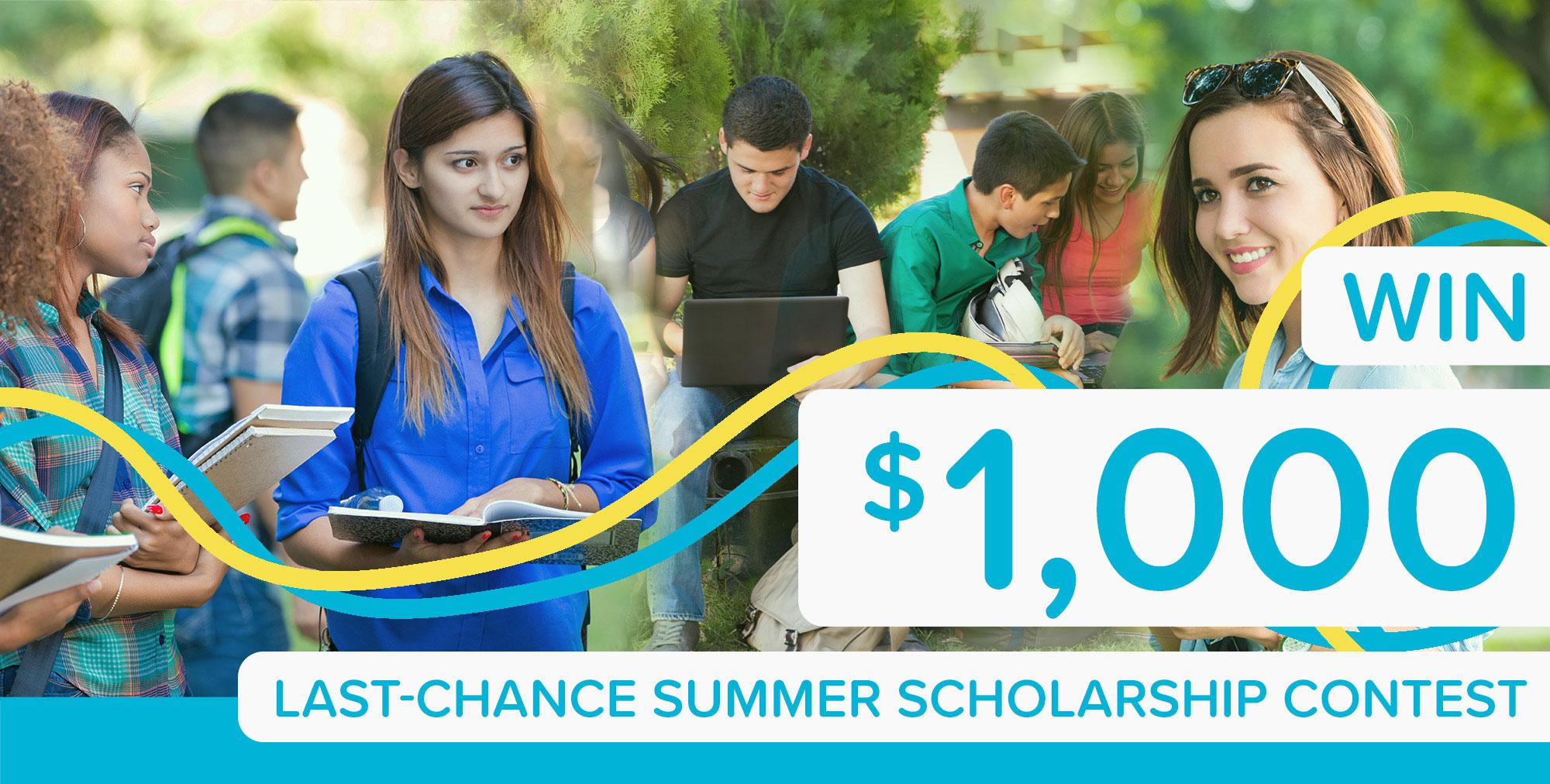 $1,000 Last-Chance Summer Scholarship Contest