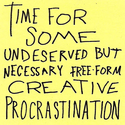 Creative procrastination